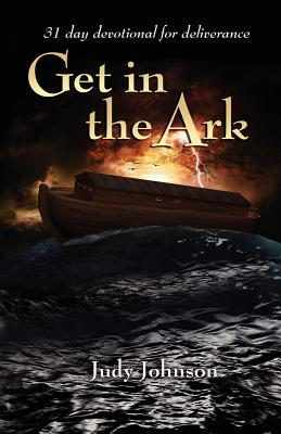 Get in the Ark - Johnson, Judy