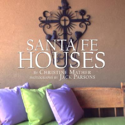 Santa Fe Houses - Mather, Christine, and Woods, Sharon, and Parsons, Jack (Photographer)