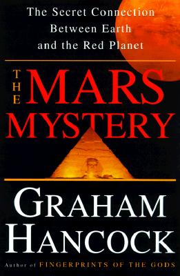 The Mars Mystery: The Secret Connection Between Earth and the Red Planet - Hancock, Graham