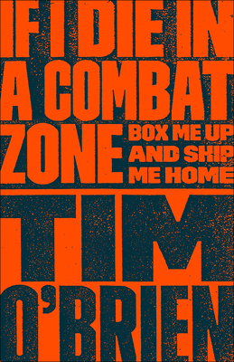 If I Die in a Combat Zone: Box Me Up and Ship Me Home - O'Brien, Tim