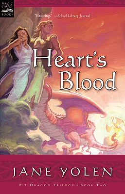 Heart's Blood: The Pit Dragon Trilogy - Yolen, Jane