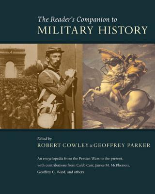 The Reader's Companion to Military History - Cowley, Robert, Bar (Editor), and Parker, Geoffrey (Editor)