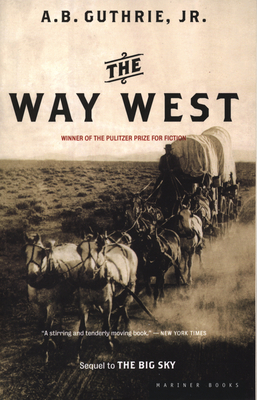 The Way West - Guthrie, Alfred Bertram, Jr., and Guthrie, A B
