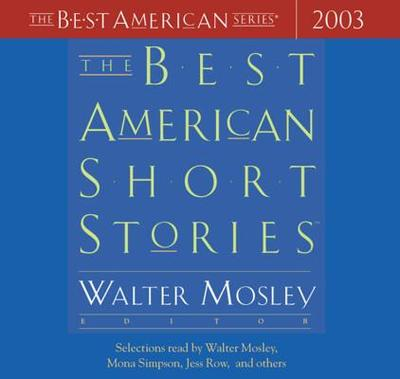 The Best American Short Stories 2003 - Mosley, Walter (Read by)