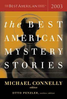 The Best American Mystery Stories - Connelly, Michael (Editor), and Penzler, Otto (Editor)