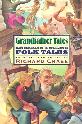 Grandfather Tales - Chase, Richard, Professor (Selected by)