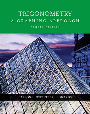 Trigonometry: A Graphing Approach - Hostetler, Robert P, and Edwards, Bruce H, and Larson, Ron, Captain