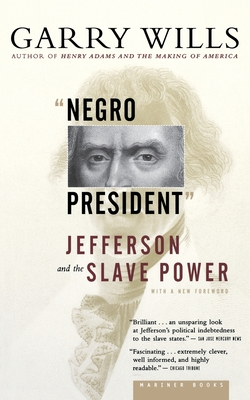 Negro President: Jefferson and the Slave Power - Wills, Garry
