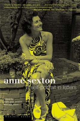 Anne Sexton: A Self-Portrait in Letters - Sexton, Anne, and Sexton, Linda Gray (Editor), and Ames, Lois (Editor)