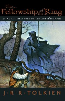 The Fellowship of the Ring: Being the First Part of the Lord of the Rings - Tolkien, J R R