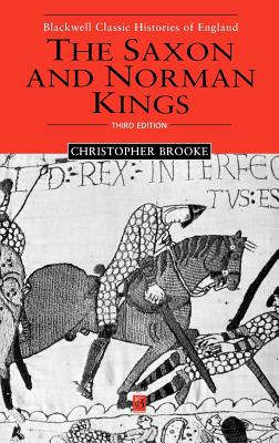 The Saxon and Norman Kings - Brooke, Christopher, and Brooke