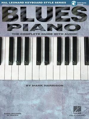 Blues Piano: Hal Leonard Keyboard Style Series - Harrison, Mark, and Hal Leonard Publishing Corporation (Creator)