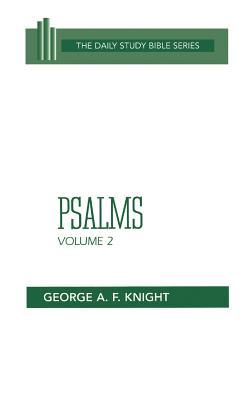 Psalms: Volume 2 - Knight, George Angus Fulton, and Gibson, John C L (Editor)