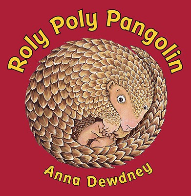 Roly Poly Pangolin - Dewdney, Anna