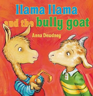 Llama Llama and the Bully Goat - Dewdney, Anna