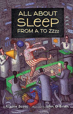 All about Sleep from A to Zzzz - Scott, Elaine