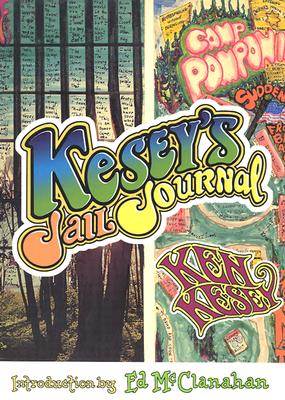 Kesey's Jail Journal: Cut the M************ Loose - Kesey, Ken, and McClanahan, Ed (Introduction by)