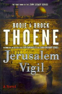 Jerusalem Vigil - Thoene, Bodie, Ph.D., and Thoene, Brock, Ph.D.
