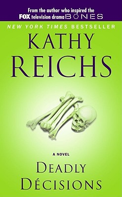Deadly Decisions - Reichs, Kathy