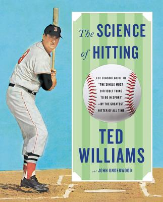 Science of Hitting - Williams, Ted, and Underwood, John W