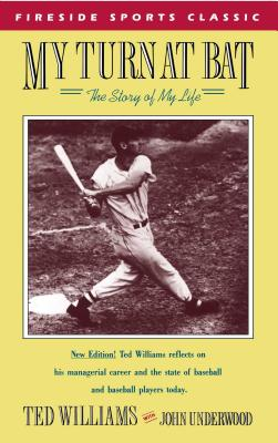 My Turn at Bat: The Story of My Life - Williams, Ted, and Underwood, John