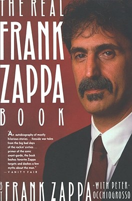 The Real Frank Zappa Book - Zappa, Frank (Introduction by), and Occhiofrosso, Peter