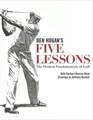 Ben Hogan's Five Lessons: The Modern Fundamentals of Golf - Hogan, Ben, and Wind, Herbert Warren