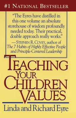 Teaching Your Children Values - Eyre, Linda, and Eyre, Richard
