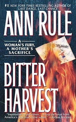 Bitter Harvest - Rule, Ann