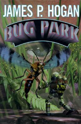 Bug Park Hardcover - Hogan, James Patrick, and Hogan, Ben