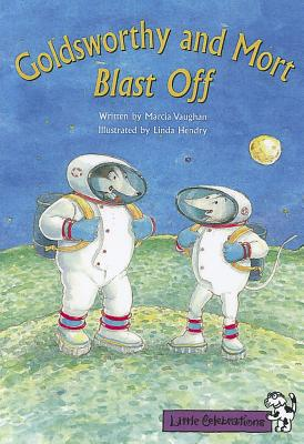 Goldsworthy and Mort Blast Off - Vaughan, Marcia K