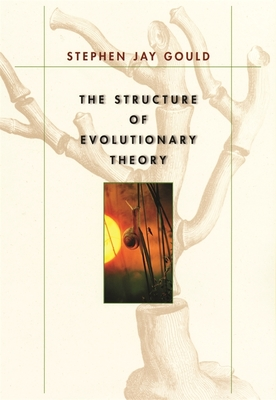 The Structure of Evolutionary Theory - Gould, Stephen Jay