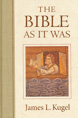 The Bible as It Was - Kugel, James L, Dr., PH.D.