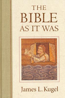 The Bible as It Was - Kugel, James L, Dr., PH.D.