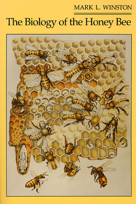 The Biology of the Honey Bee - Winston, Mark L