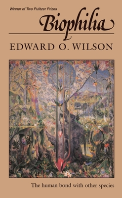 Biophilia - Wilson, Edward Osborne