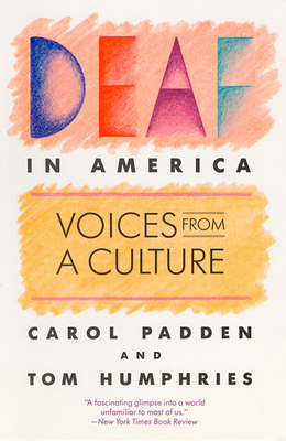 Deaf in America: Voices from a Culture - Padden, Carol A, and Humphries, Tom L