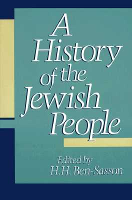 A History of the Jewish People - Ben-Sasson, Haim H (Editor), and Ben-Sasson, Hayim (Editor)