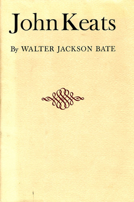 John Keats - Bate, W Jackson, and Bate, Walter Jackson