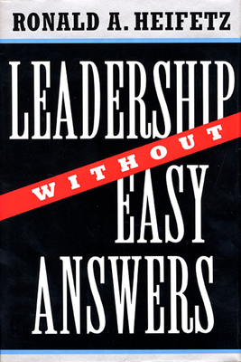 Leadership Without Easy Answers - Heifetz, Ronald A