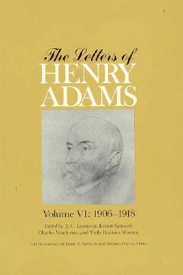 The Letters of Henry Adams, Volumes 4-6: 1892-1918 - Adams, Henry, and Winner, Viola Hopkins (Editor), and Vandersee, Charles (Editor)