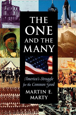 One and the Many the One and the Many: America's Struggle for the Common Good - Marty, Martin E