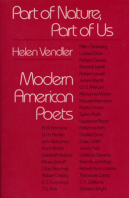 Part of Nature, Part of Us: Modern American Poets - Vendler, Helen Hennessy