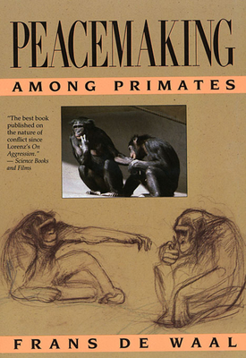 Peacemaking Among Primates - de Waal, Frans, Dr., and Waal, F B M De