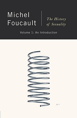 The History of Sexuality: An Introduction - Foucault, Michel, and Foucault