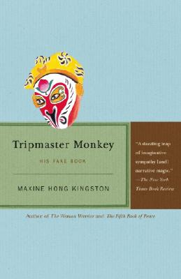 Tripmaster Monkey: His Fake Book - Kingston, Maxine Hong