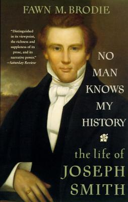 No Man Knows My History: The Life of Joseph Smith - Brodie, Fawn McKay