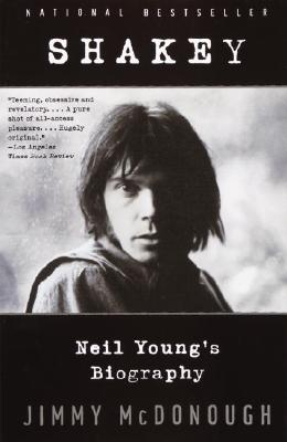 Shakey: Neil Young's Biography - McDonough, Jimmy