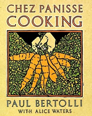 Chez Panisse Cooking - Bertolli, Paul, and Waters, Alice