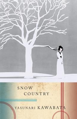 Snow Country - Kawabata, Yasunari, and Seidensticker, Edward G (Translated by)